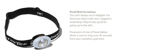 The headlamp gives you power, speed, and endurance... really.